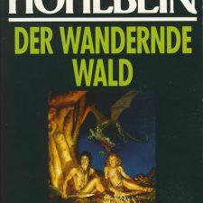 [Buch] Wolfgang Hohlbein: Enwor 1 – Der wandernde Wald (1983)
