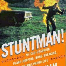 Ein ausgekochter STUNTMAN!: Anekdoten und Angebereien von Hal Needham