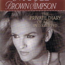 NICOLE BROWN SIMPSON: THE PRIVATE DIARY OF A LIFE INTERRUPTED – Das erste Buch über den Fall O.J. Simpson